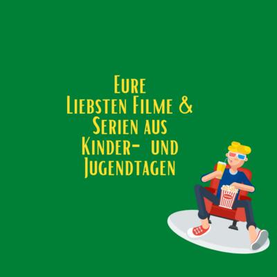 Eure liebsten Filme & Serien aus Kinder- und Jugendtagen